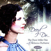 Deed I Do by Dave Miller