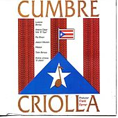 Play & Download Cumbre Criolla by Various Artists | Napster