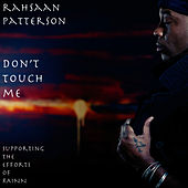 Play & Download Don't Touch Me by Rahsaan Patterson | Napster