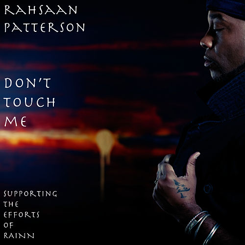 Don't Touch Me by Rahsaan Patterson