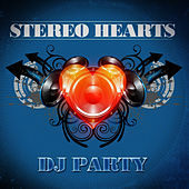 Stereo Hearts by DJ Party