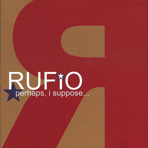 Perhaps, I Suppose by Rufio