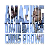 Play & Download Amazing (Clean) (feat. Chris Brown) - Single by David Banner | Napster