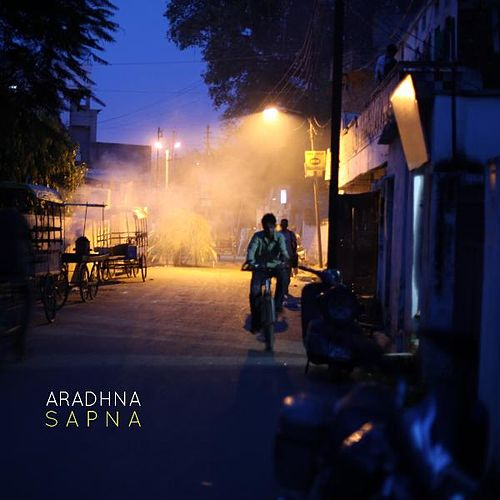 Play & Download Sapna by Aradhna | Napster