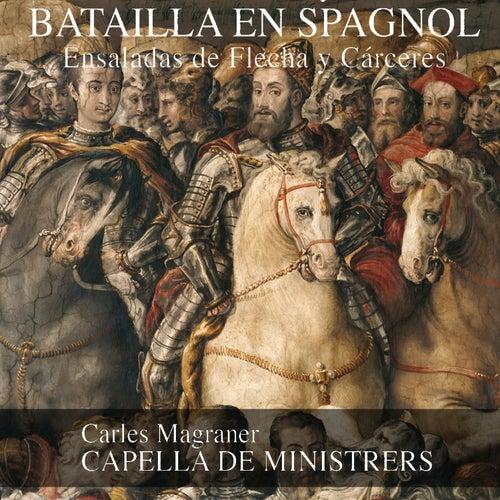 Play & Download Batailla en Spagnol by Capella De Ministrers | Napster