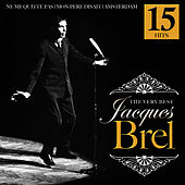 Play & Download The Very Best. 15 Hits by Jacques Brel | Napster