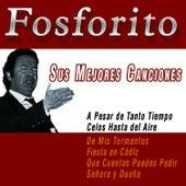 Fosforito. Sus Mejores Canciones by Fosforito