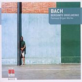 Bach: Berühmte Orgelwerke by Edward Power Biggs