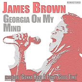 Play & Download Georgia on My Mind by James Brown | Napster