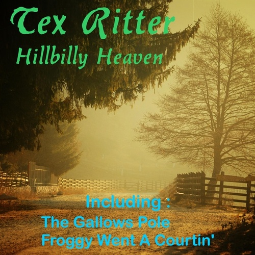Hillbilly Heaven by Tex Ritter