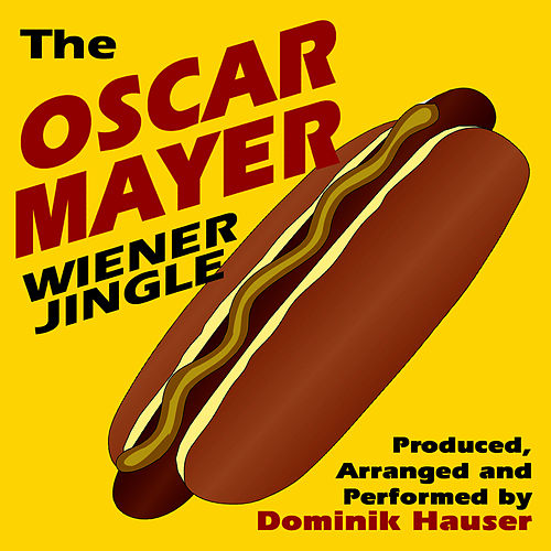 Play & Download The Oscar Meyer Wiener Jingle by Dominik Hauser | Napster