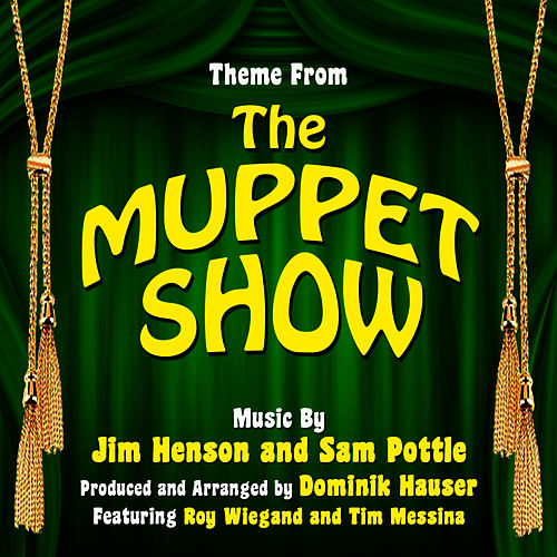 Play & Download The Muppet Show - Theme from the TV Series By Jim Henson and Sam Pottle by Dominik Hauser | Napster