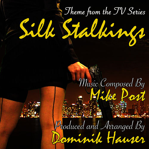 Play & Download Silk Stalkings - Theme from the TV Series (Mike Post) by Dominik Hauser | Napster