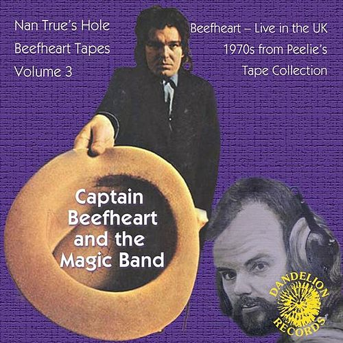 Play & Download The Nan True's Hole Tapes Volume 3 by Captain Beefheart | Napster