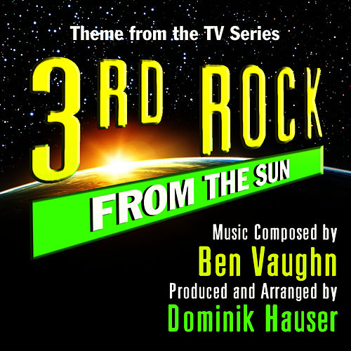 Play & Download 3rd Rock from the Sun - Theme from the TV Series (Ben Vaughn) by Dominik Hauser | Napster