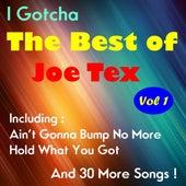 Play & Download I Gotcha, The Best of Joe Tex , Volume One by Joe Tex   Napster