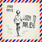 Play & Download Listen to Your Head - Single by Kaiser Chiefs | Napster