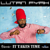 Play & Download It Takes Time by Lutan Fyah | Napster