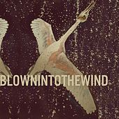 Blown Into the Wind by Simone