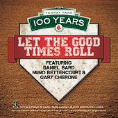 100 Year Anniversary Of Fenway Park: Let The Good Times Roll by Gary Cherone