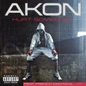 Hurt Somebody by Akon