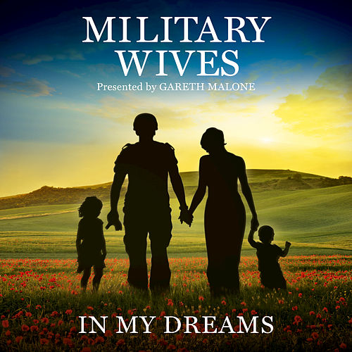 Play & Download In My Dreams by Military Wives | Napster