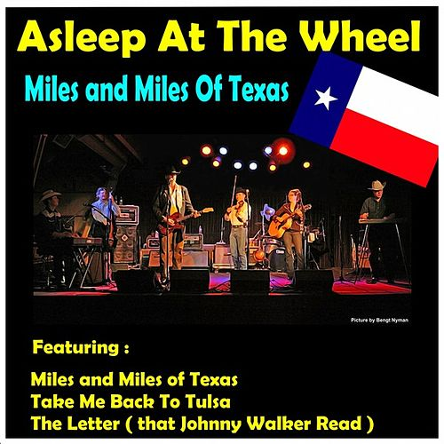 Miles and Miles of Texas by Asleep at the Wheel
