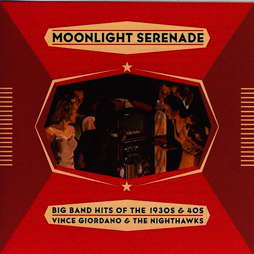 Play & Download Moonlight Serenade, Hits of the 30's & 40's by The Nighthawks | Napster