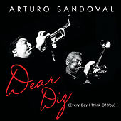 Dear Diz (Every Day I Think Of You) by Arturo Sandoval
