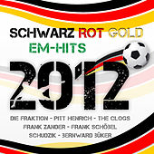 Play & Download Schwarz Rot Gold - EM Hits 2012 by Various Artists | Napster