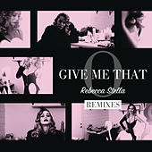 Play & Download Give Me That O by Rebecca Stella | Napster