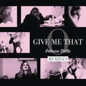 Give Me That O by Rebecca Stella
