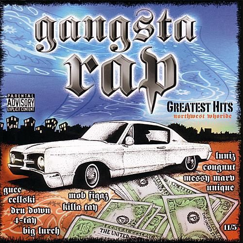 Play & Download Gangsta Rap Greatest Hits - Northwest Whoride by Various Artists | Napster