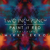 Paint It Red by Two Inch Punch