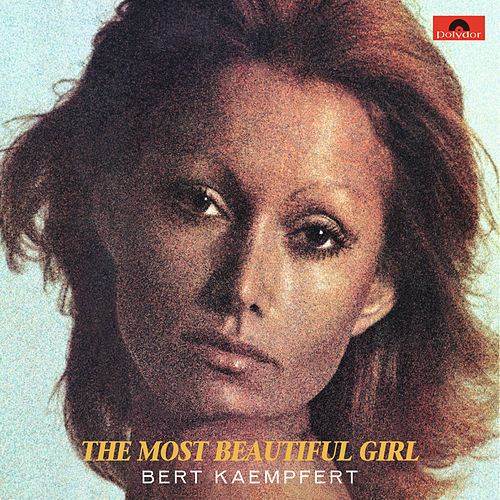 The Most Beautiful Girl by Bert Kaempfert