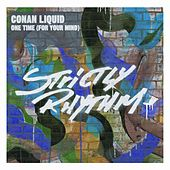 Play & Download One Time (For Your Mind) by Conan Liquid | Napster
