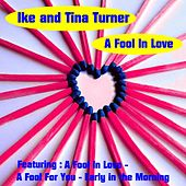 Play & Download A Fool in Love by Ike and Tina Turner | Napster