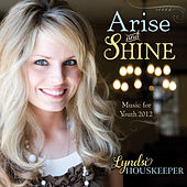 Play & Download Arise and Shine by Lyndsi Houskeeper | Napster