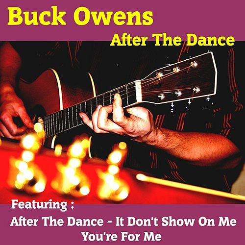Play & Download After the Dance by Buck Owens | Napster