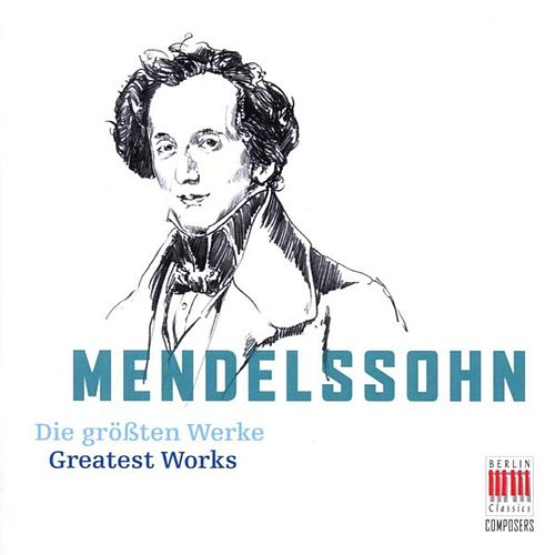 Play & Download Mendelssohn Bartholdy: Greatest Works by Various Artists | Napster