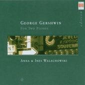 Gershwin: Works for two Pianos by Ines Walachowski Anna Walachowski