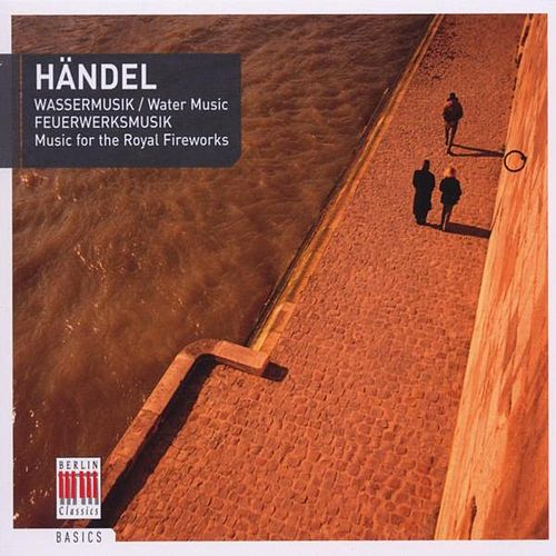 Play & Download Händel: Water Music Suite Nos. 1-2 & Music for the Royal Fireworks by Various Artists | Napster