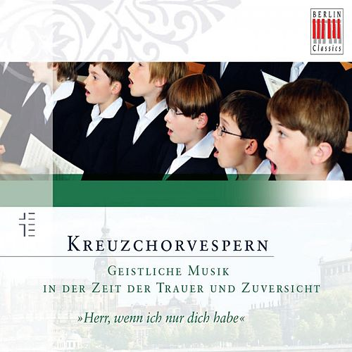 Play & Download Kreuzchorvespern (Geistliche Musik in der Zeit der Trauer und Zuversicht) by Various Artists | Napster