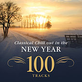 Play & Download Classical Chill Out in the New Year by Various Artists | Napster