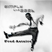 Simply the Best by Fred Astaire