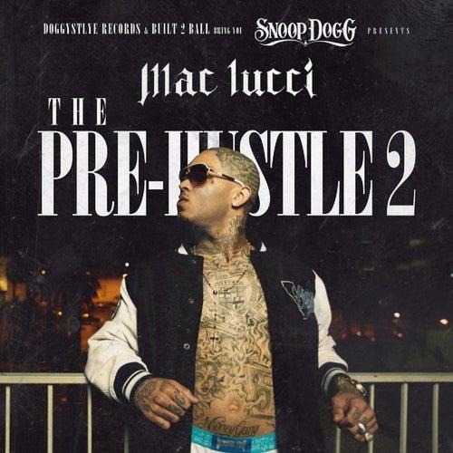 Snoop Dogg Presents: The Pre-Hustle 2 by Mac Lucci