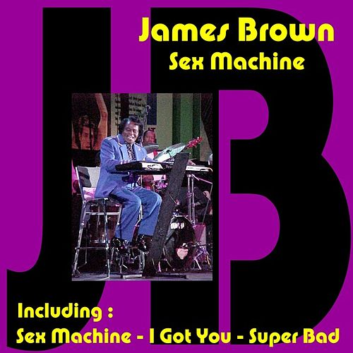 Play & Download Sex Machine by James Brown   Napster