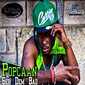 Play & Download Seh Dem Bad by Popcaan | Napster