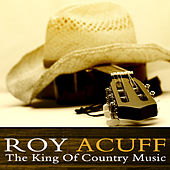 Play & Download The King of Country Music by Roy Acuff   Napster