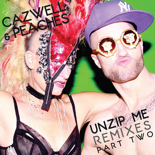 Play & Download Unzip Me Remixes Part Two by Cazwell | Napster
